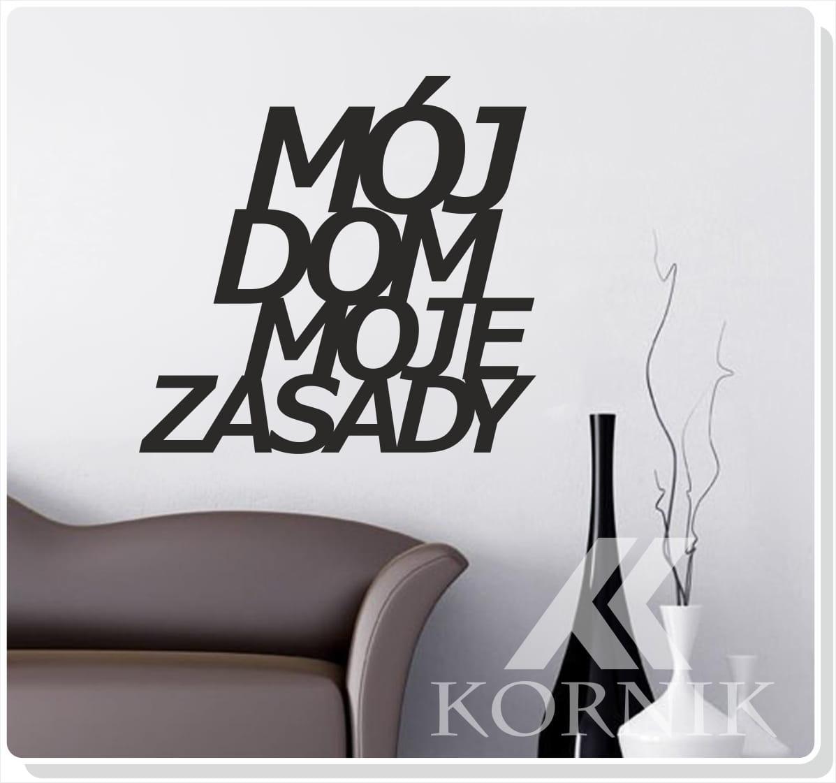 """Napis na ścianę """"Mój dom moje zasady"""""""